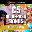 Energy Casino $5 no deposit plus $400 bonus plus 30 free spins