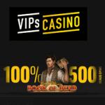 Is VIPs Casino legit? Get 100% free bonus & 500 free spins!